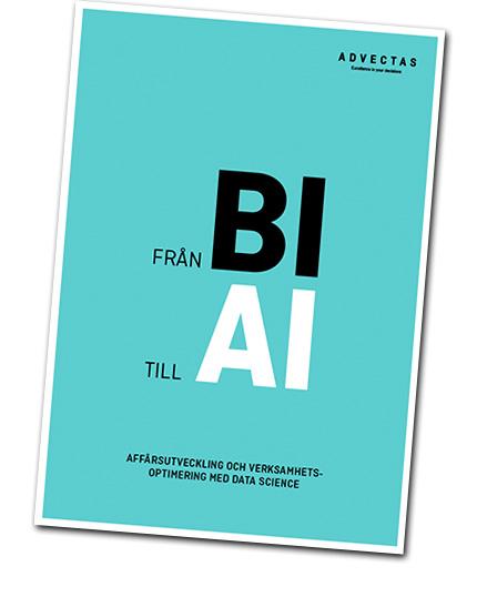 Advectas. Broschyr: Från BI till AI – Affärsutveckling och verksamhetsoptimering med Data Science